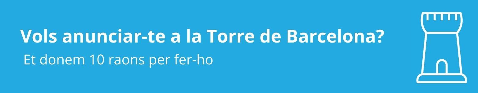 vols anunciar-te a La Torre de Barcelona